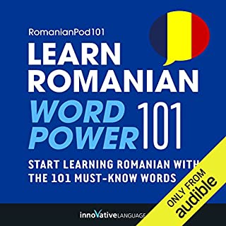 Learn Romanian - Word Power 101                   By:                                                                                                                                 Innovative Language Learning                               Narrated by:                                                                                                                                 RomanianPod101.com                      Length: 57 mins     21 ratings     Overall 3.3