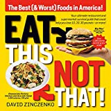 Eat This, Not That (Revised): The Best (& Worst) Foods in America!