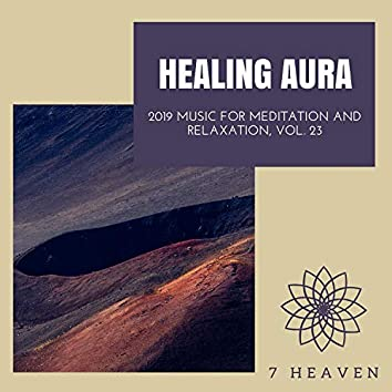 Healing Aura - 2019 Music For Meditation And Relaxation, Vol. 23