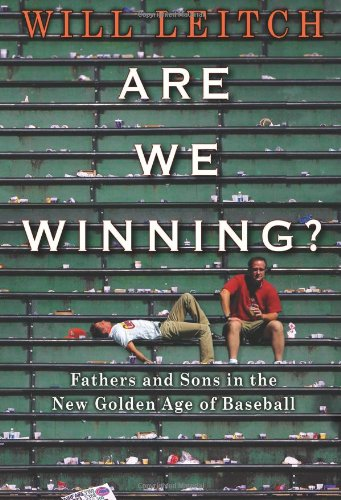 Image of Are We Winning?: Fathers and Sons in the New Golden Age of Baseball