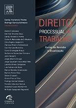 Direito Processual do Trabalho- Curso de Revisão e Atualização de Candy Florencio Thome/ Rodrigo Garcia Schwarz: Coord. pela Elsevier/ Campus (2011)