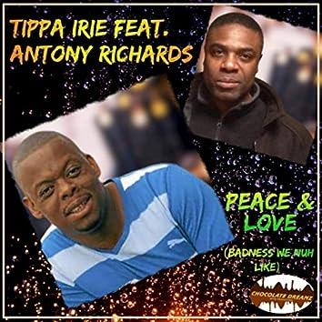 Peace & Love (Badness We Nuh Like) [feat. Antony Richards]