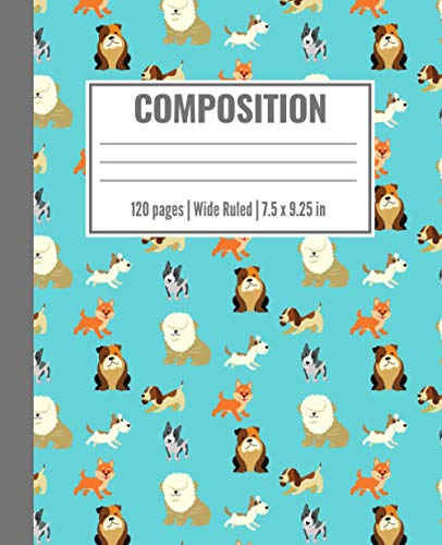 Stay Pawsitive   Cool Dogs Composition Notebook (Blue): Back to school composition book and positivity journal notebook for kids (wide ruled   stay pawsitive and be pawsitive)