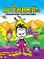 The Gimmwitts (The Big Book): Prince Globond &The Flying Jewels