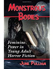 Monstrous Bodies: Feminine Power in Young Adult Horror Fiction