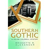 SOUTHERN GOTHIC: A Celine Caldwell Mystery (English Edition)
