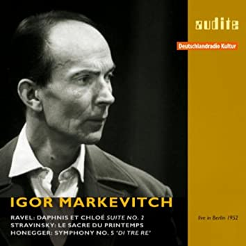 Igor Markevitch Conducts Ravel, Stravinsky and Honegger (RIAS recording (Live) from 1952 in Berlin)