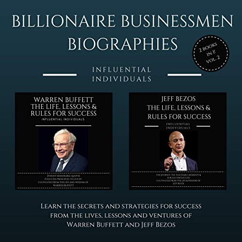 Billionaire Businessmen Biographies: 2 books in 1! (Vol. 2): Warren Buffett: The Life, Lessons & Rules for Success and Jeff Bezos: The Life, Lessons & Rules for Success audiobook cover art