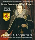 María Estuardo, reina de Escocia: El reino olvidado