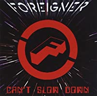 Can't Slow Down by Foreigner (2010-02-28)