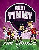 Mini Timmy - El siguiente nivel (Castellano - A PARTIR DE 6 AÑOS - PERSONAJES Y SERIES - Mini Timmy)