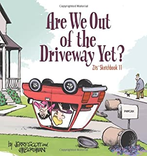 Are We Out of the Driveway Yet?: Zits Sketchbook Number 11 (Volume 16)