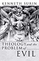 Theology and the Problem of Evil (Signposts in Theology)