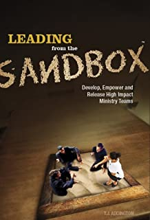 Leading From the Sandbox: Develop, Empower and Release High Impact Ministry Teams