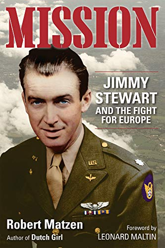 Compare Textbook Prices for Mission: Jimmy Stewart and the Fight for Europe None Edition ISBN 9781732273573 by Matzen, Robert,Maltin, Leonard