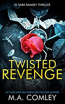Twisted Revenge (DI Sara Ramsey Book 6) by [M A Comley]