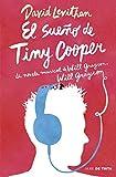 El sueño de Tiny Cooper: La novela musical de Will Grayson, Will Grayson (Spanish Edition)