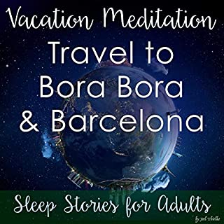 Vacation Meditation: Travel to Bora Bora and Barcelona audiobook cover art
