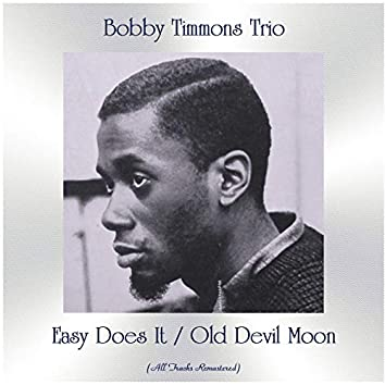 Easy Does It / Old Devil Moon (All Tracks Remastered)