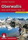 Wallis - Oberwallis: Zermatt, Saas-Fee, Lötschental, Simplon, Goms. 51 Touren. Mit GPS-Tracks (Rother Wanderführer)