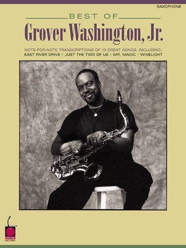 Best Of Grover Washington Jr Note For Note Saxophone Transcriptions By Washington Jr Grover November 2002