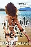 Make Me Blush (English Edition)...