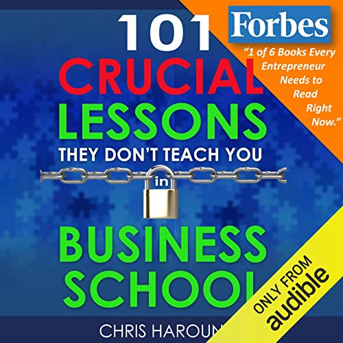 101 Crucial Lessons They Don't Teach You in Business School cover art