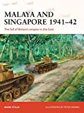 Malaya and Singapore 1941?42: The fall of Britain?s empire in the East (Campaign, Band 300) - Mark Stille
