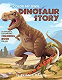 Color My Own Dinosaur Story: An Immersive, Customizable Coloring Book for Kids (That Rhymes!) (1)