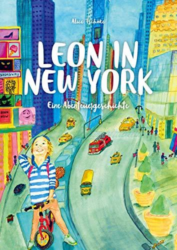 Leon in New York: Eine Abenteuergeschichte