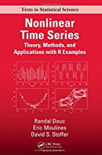 Nonlinear Time Series: Theory, Methods and Applications with R Examples (Chapman & Hall/CRC Texts in Statistical Science)