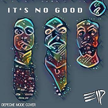 It's No Good