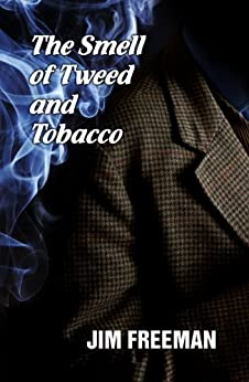 The Smell of Tweed and Tobacco by [Jim Freeman]