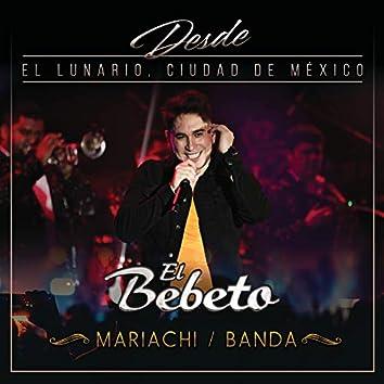 Desde El Lunario, Ciudad De México (En Vivo Desde El Lunario/Mariachi/Banda)
