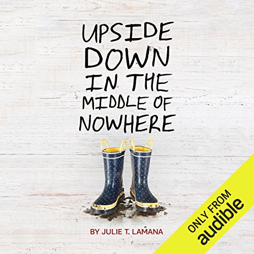 Upside Down in the Middle of Nowhere audiobook cover art