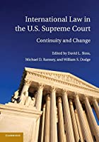 International Law in the U.S. Supreme Court: Continuity and Change