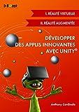 Développer des applis innovantes avec Unity (I. Réalité virtuelle + II. Réalité augmentée)