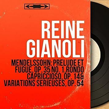 Mendelssohn: Prélude et fugue, Op. 35 No. 1, Rondo capriccioso, Op. 14 & Variations sérieuses, Op. 54 (Mono Version)