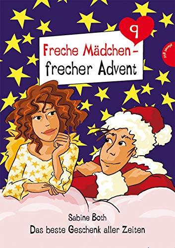 Freche Mädchen - frecher Advent: Das beste Geschenk aller Zeiten (Folge 9)