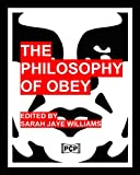 The Philosophy Of Obey (Obey Giant/Shepard Fairey) -- B&W Version: 1433 Philosophical Statements by Obey from 1989-2008