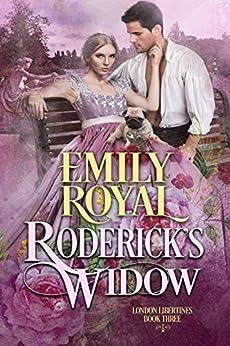 Roderick's Widow (London Libertines Book 3) by [Emily Royal]