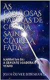 AS FABULOSAS FÁBULAS DE CECÍLIA SAINT CLAIRE, A FADA.: NARRATIVA O1: A SEMENTE VOADORA E O VENTO (Portuguese Edition)