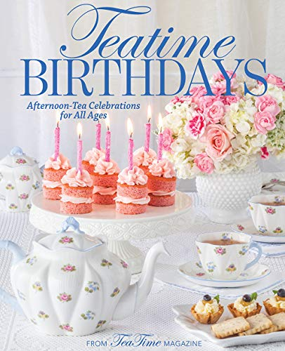TeaTime Birthdays: Afternoon Tea Celebrations for All Ages