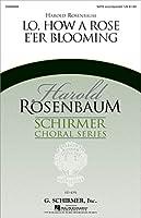 Lo, How a Rose E'Er Blooming: Harold Rosenbaum Choral Series