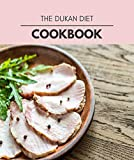 The Dukan Diet Cookbook: Easy and Delicious for Weight Loss Fast, Healthy Living, Reset your Metabolism | Eat Clean, Stay Lean with Real Foods for Real Weight Loss (English Edition)