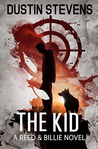 The Kid: A Suspense Thriller (A Reed & Billie Novel Book 3) by [Dustin Stevens]