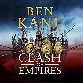 Clash of Empires     Clash of Empires, Book 1              By:                                                                                                                                 Ben Kane                               Narrated by:                                                                                                                                 Steven Pacey                      Length: 16 hrs and 36 mins     129 ratings     Overall 4.5