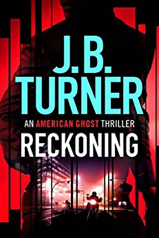 Reckoning (An American Ghost Thriller Book 2) by [J. B. Turner]