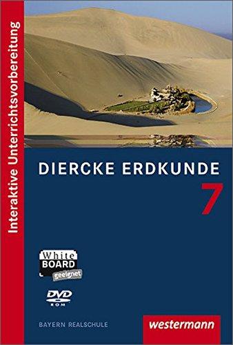Diercke Erdkunde - Ausgabe 2009 für Realschulen in Bayern: Diercke Erdkunde interaktiv 7