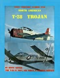 North American T-28 Trojan: The T-28 in Navy, Air Force, & Foreign Service (Naval Fighters Series No...